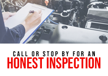 Call or Stop by for an Honest Inspection