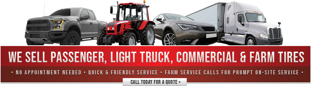 We Sell Passenger, Light Truck, Commercial & Farm Tires